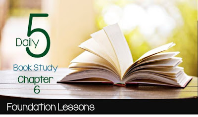 Daily 5 Book Study Chapter 6
